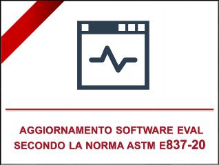 Nuova versione del SOFTWARE EVAL in accordo con la norma ASTM E837-20